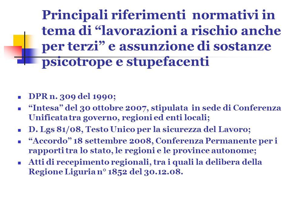 Principali riferimenti normativi in tema di lavorazioni a rischio anche per terzi e assunzione di sostanze psicotrope e stupefacenti DPR n. 309 del 19