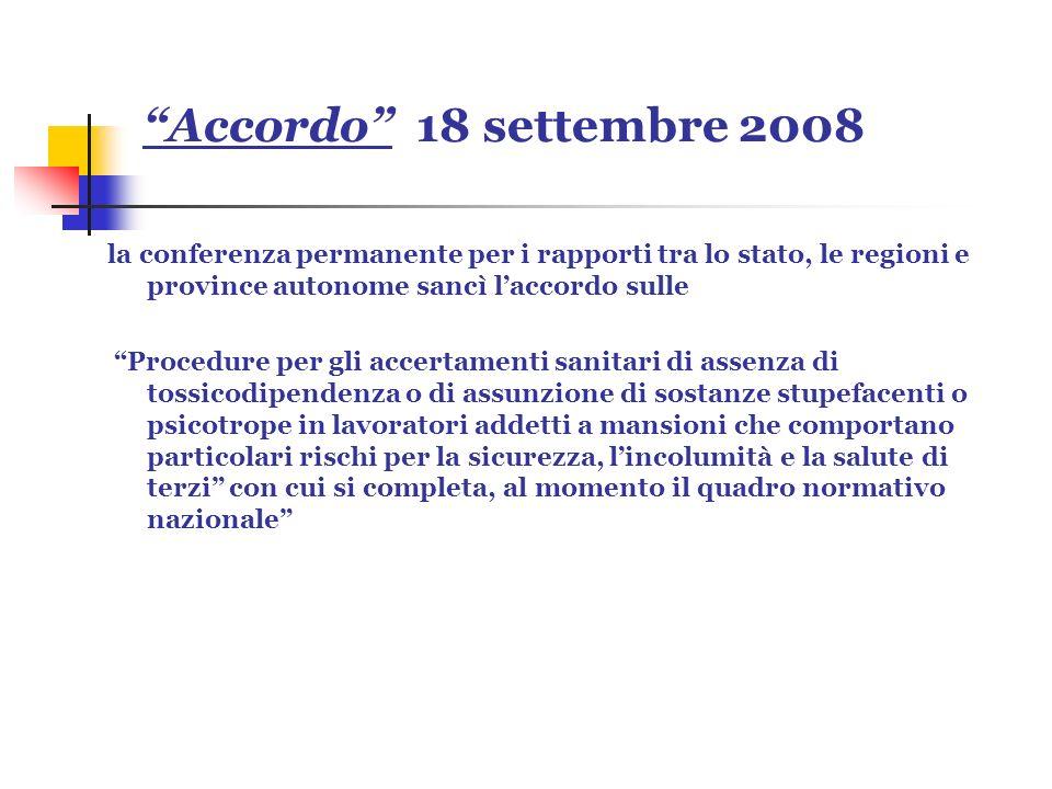Accordo 18 settembre 2008 la conferenza permanente per i rapporti tra lo stato, le regioni e province autonome sancì laccordo sulle Procedure per gli