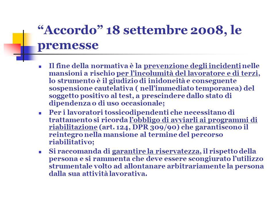 Accordo 18 settembre 2008, le premesse Il fine della normativa è la prevenzione degli incidenti nelle mansioni a rischio per lincolumità del lavorator