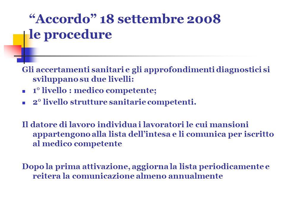 Accordo 18 settembre 2008 le procedure Gli accertamenti sanitari e gli approfondimenti diagnostici si sviluppano su due livelli: 1° livello : medico c