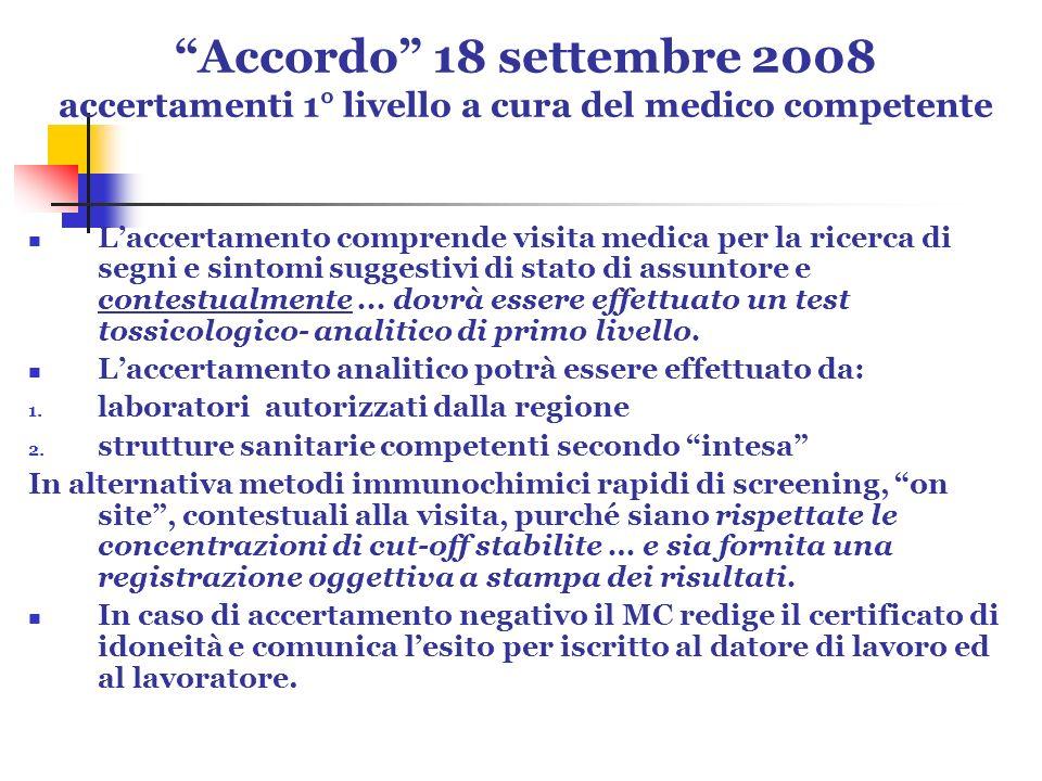 Accordo 18 settembre 2008 accertamenti 1° livello a cura del medico competente Laccertamento comprende visita medica per la ricerca di segni e sintomi