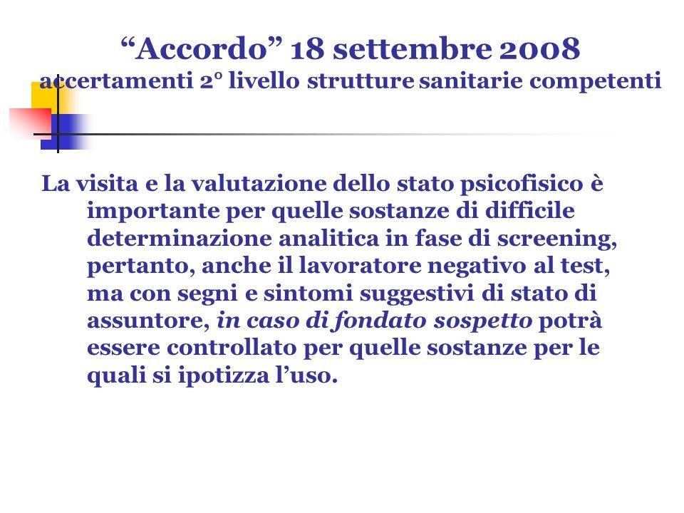 Accordo 18 settembre 2008 accertamenti 2° livello strutture sanitarie competenti La visita e la valutazione dello stato psicofisico è importante per q