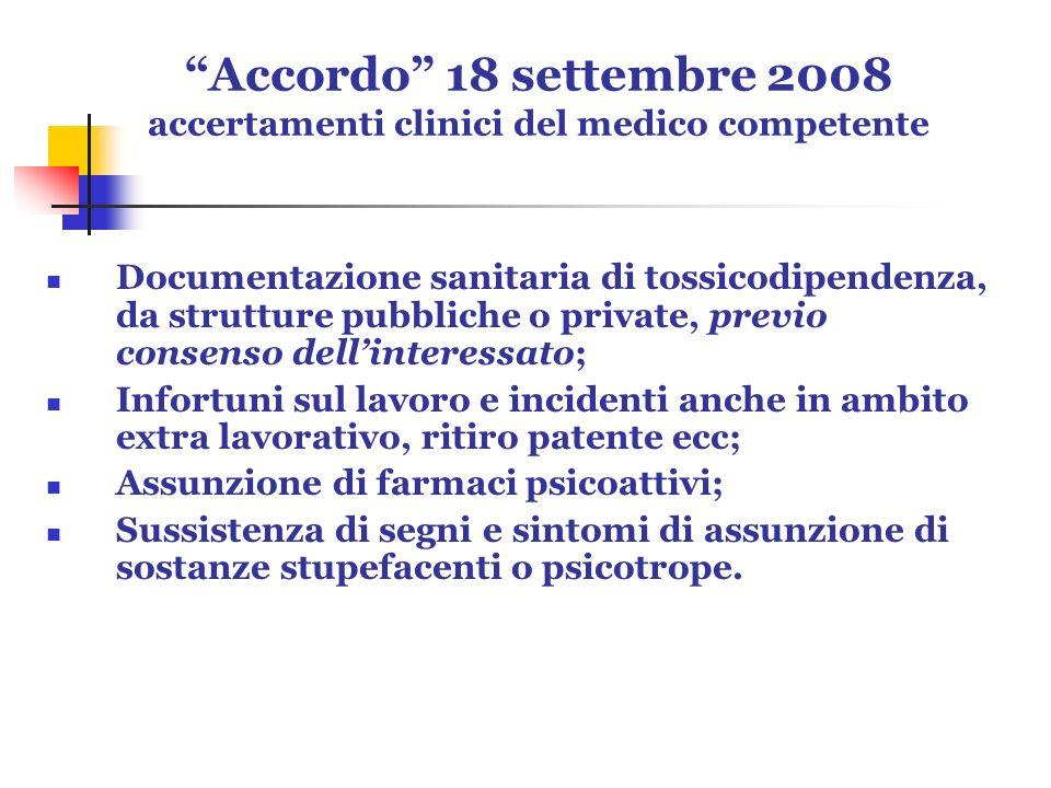 Accordo 18 settembre 2008 accertamenti clinici del medico competente Documentazione sanitaria di tossicodipendenza, da strutture pubbliche o private,