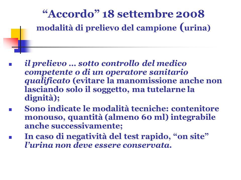 Accordo 18 settembre 2008 modalità di prelievo del campione ( urina) il prelievo … sotto controllo del medico competente o di un operatore sanitario q