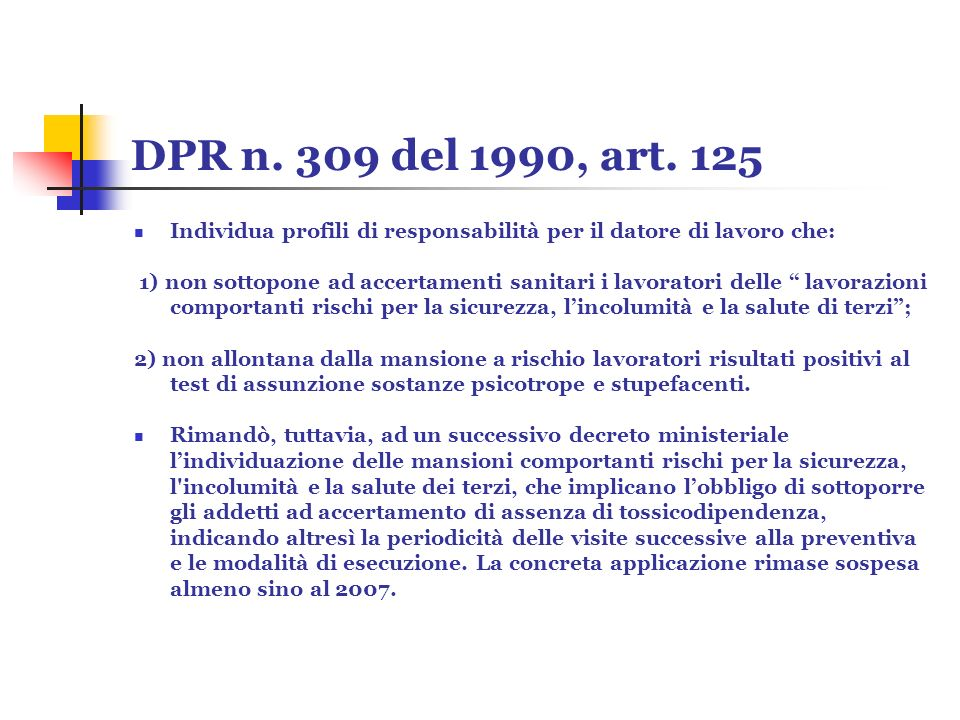 DPR n. 309 del 1990, art. 125 Individua profili di responsabilità per il datore di lavoro che: 1) non sottopone ad accertamenti sanitari i lavoratori