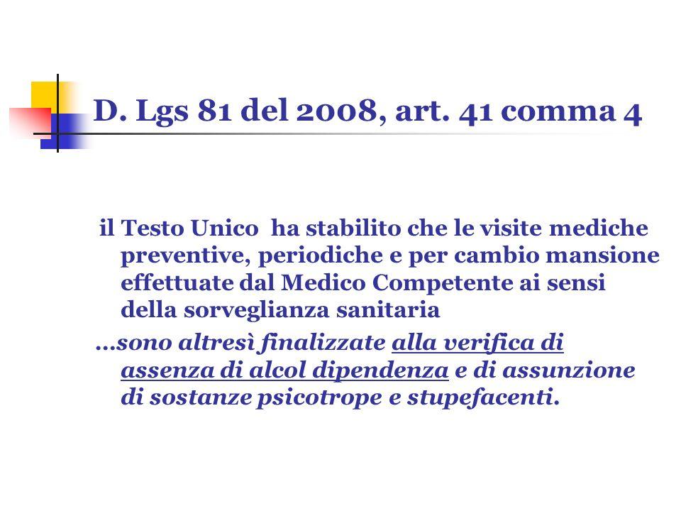 D. Lgs 81 del 2008, art. 41 comma 4 il Testo Unico ha stabilito che le visite mediche preventive, periodiche e per cambio mansione effettuate dal Medi