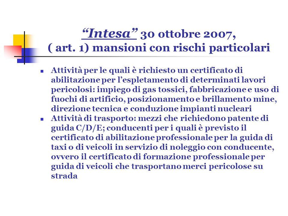 Intesa 30 ottobre 2007, ( art. 1) mansioni con rischi particolari Attività per le quali è richiesto un certificato di abilitazione per lespletamento d