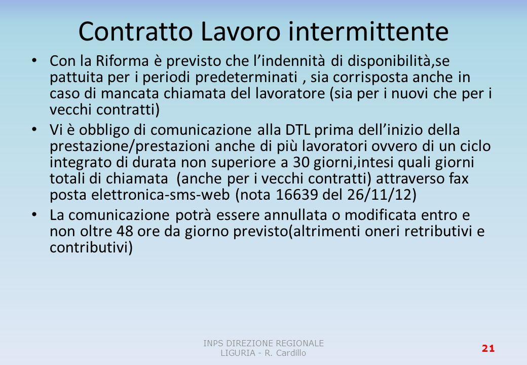 Contratto Lavoro intermittente Con la Riforma è previsto che lindennità di disponibilità,se pattuita per i periodi predeterminati, sia corrisposta anc
