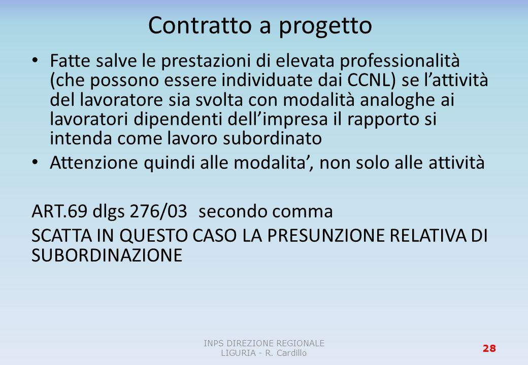 Contratto a progetto Fatte salve le prestazioni di elevata professionalità (che possono essere individuate dai CCNL) se lattività del lavoratore sia s