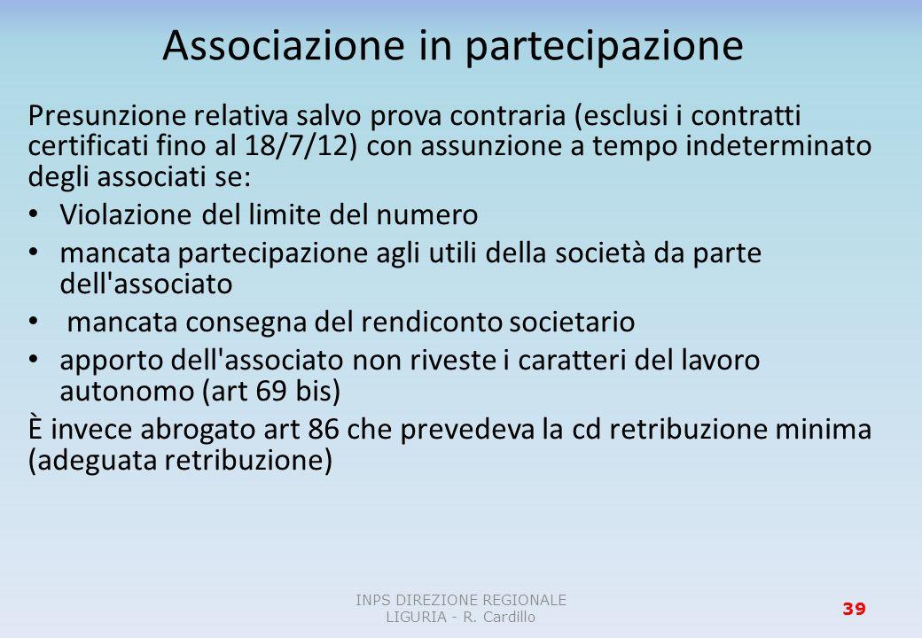 Associazione in partecipazione Presunzione relativa salvo prova contraria (esclusi i contratti certificati fino al 18/7/12) con assunzione a tempo ind