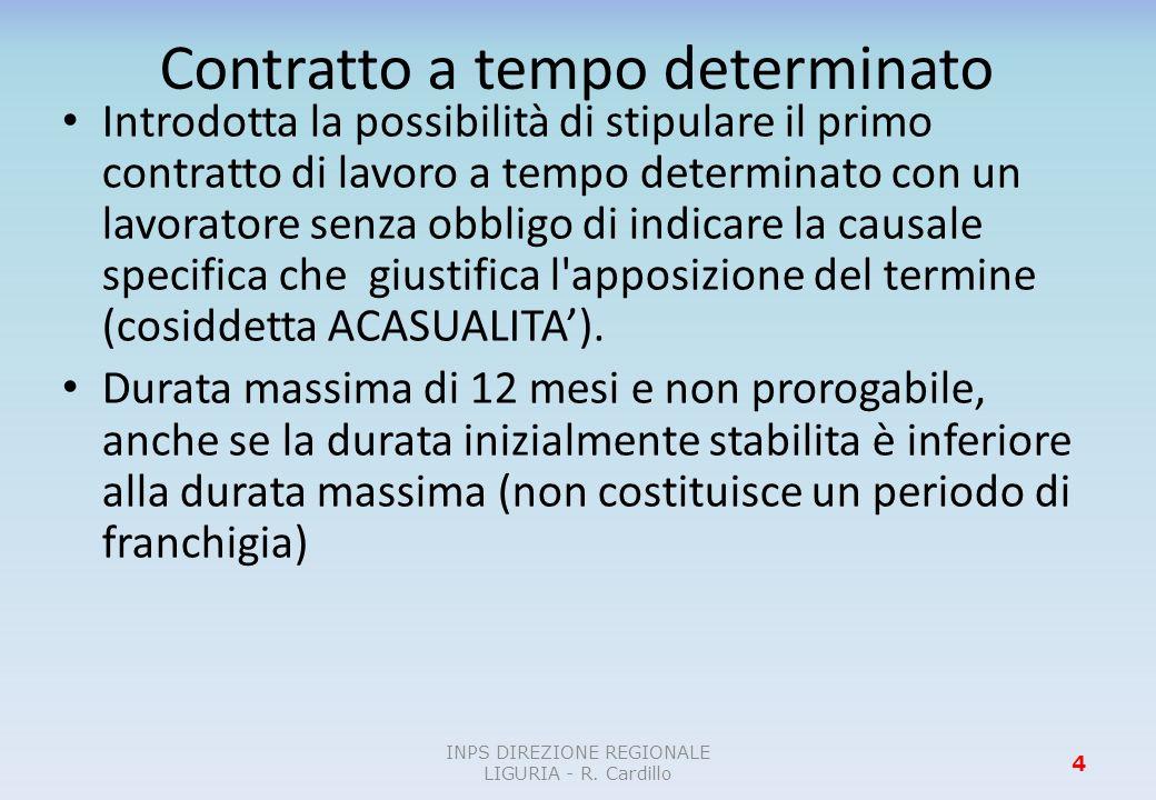Contratto a tempo determinato Introdotta la possibilità di stipulare il primo contratto di lavoro a tempo determinato con un lavoratore senza obbligo