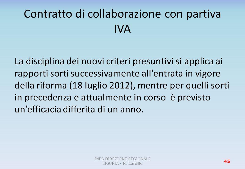 Contratto di collaborazione con partiva IVA La disciplina dei nuovi criteri presuntivi si applica ai rapporti sorti successivamente all'entrata in vig