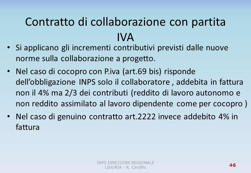 Contratto di collaborazione con partita IVA Si applicano gli incrementi contributivi previsti dalle nuove norme sulla collaborazione a progetto. Nel c