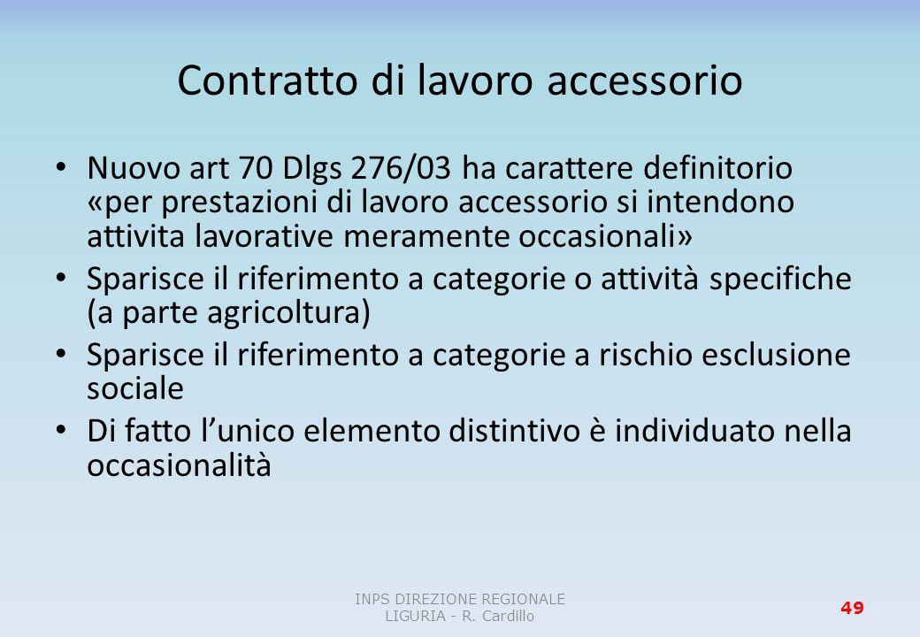 Contratto di lavoro accessorio Nuovo art 70 Dlgs 276/03 ha carattere definitorio «per prestazioni di lavoro accessorio si intendono attivita lavorativ
