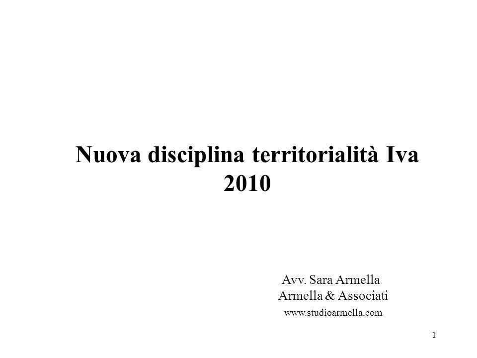 1 Nuova disciplina territorialità Iva 2010 Avv. Sara Armella Armella & Associati www.studioarmella.com