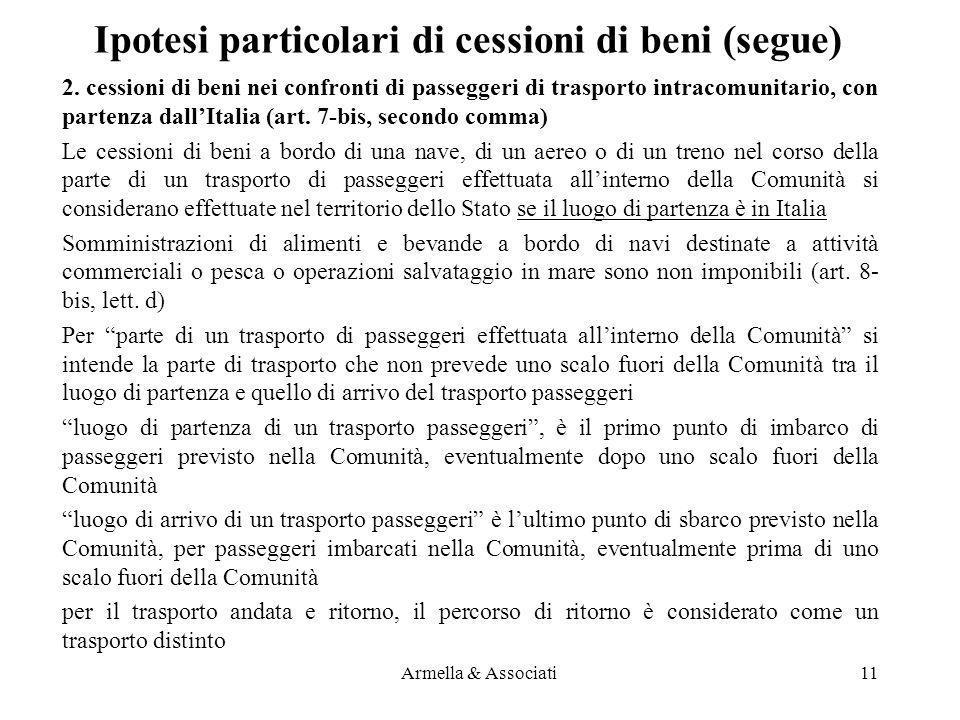 Ipotesi particolari di cessioni di beni (segue) 2. cessioni di beni nei confronti di passeggeri di trasporto intracomunitario, con partenza dallItalia