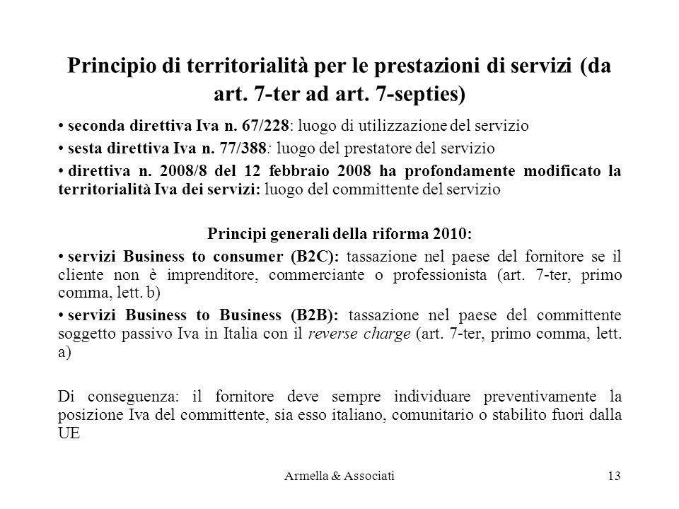 Principio di territorialità per le prestazioni di servizi (da art. 7-ter ad art. 7-septies) seconda direttiva Iva n. 67/228: luogo di utilizzazione de