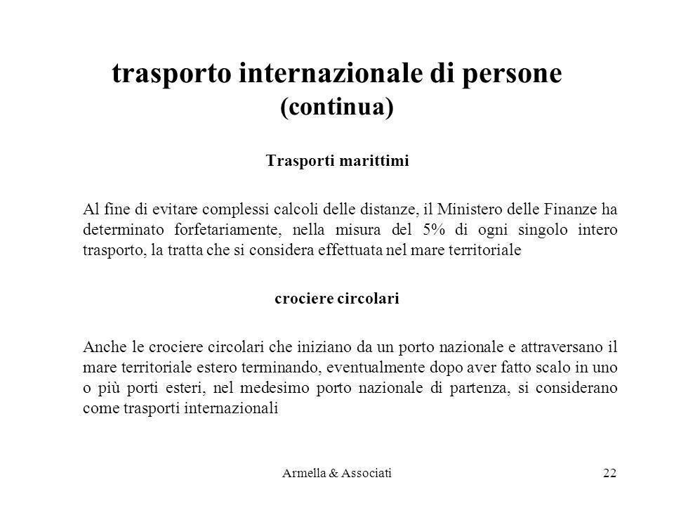 trasporto internazionale di persone (continua) Trasporti marittimi Al fine di evitare complessi calcoli delle distanze, il Ministero delle Finanze ha