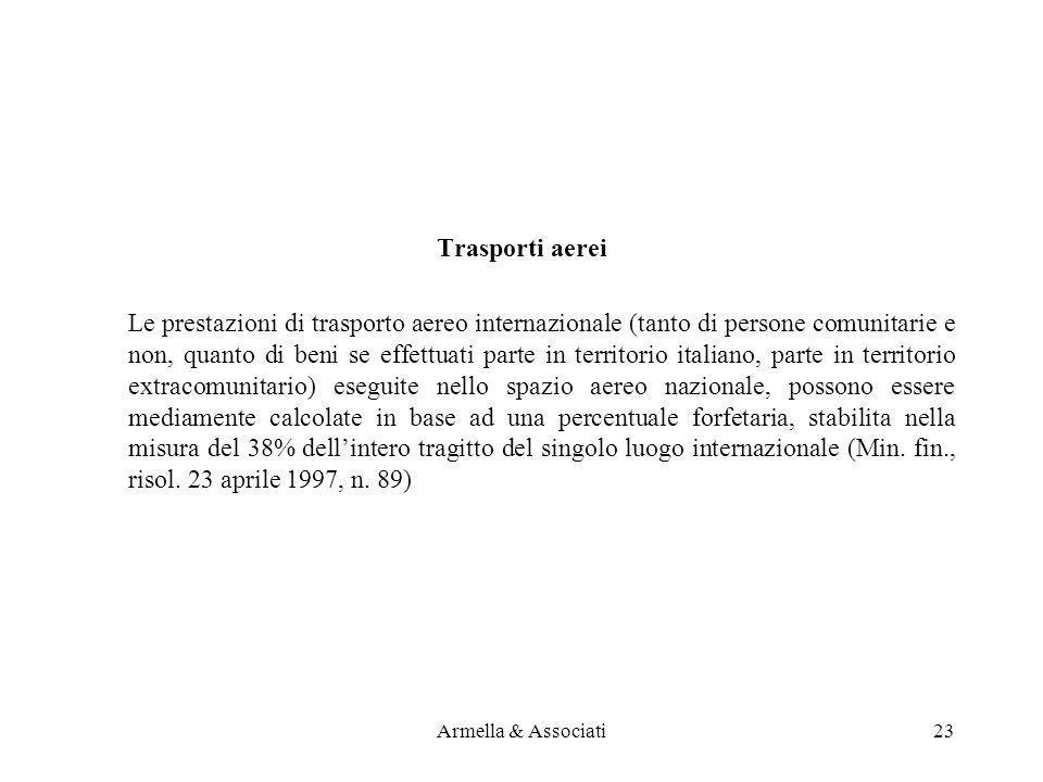 Trasporti aerei Le prestazioni di trasporto aereo internazionale (tanto di persone comunitarie e non, quanto di beni se effettuati parte in territorio
