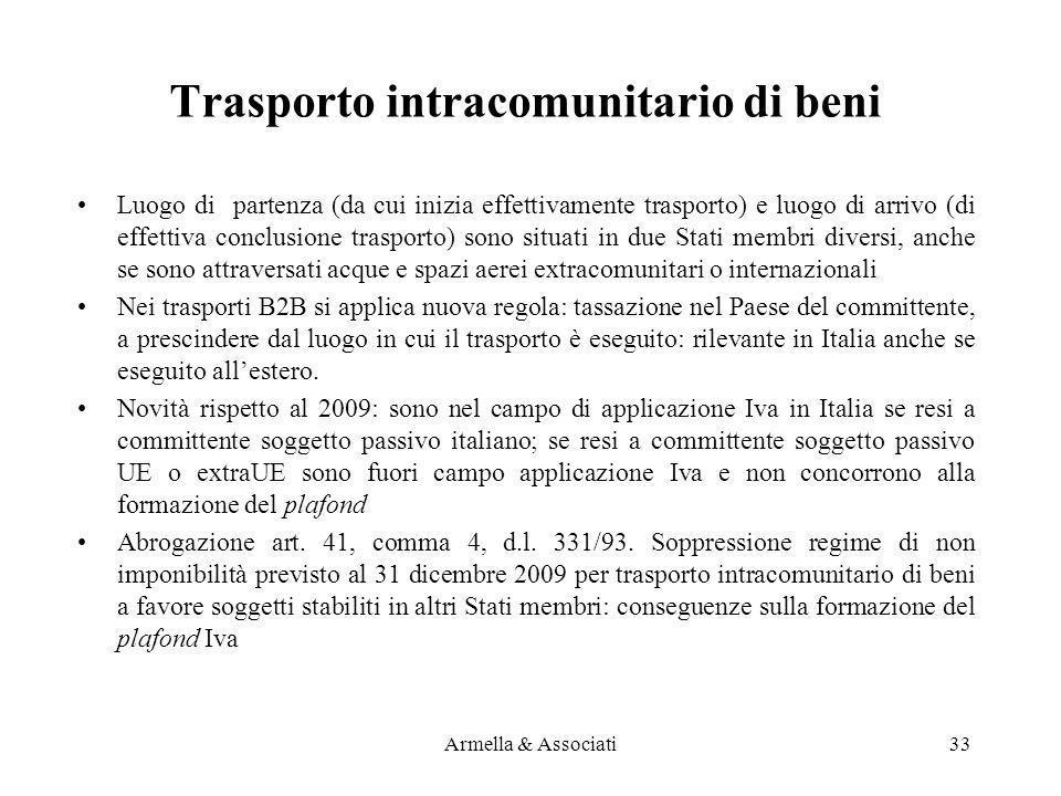Trasporto intracomunitario di beni Luogo di partenza (da cui inizia effettivamente trasporto) e luogo di arrivo (di effettiva conclusione trasporto) s