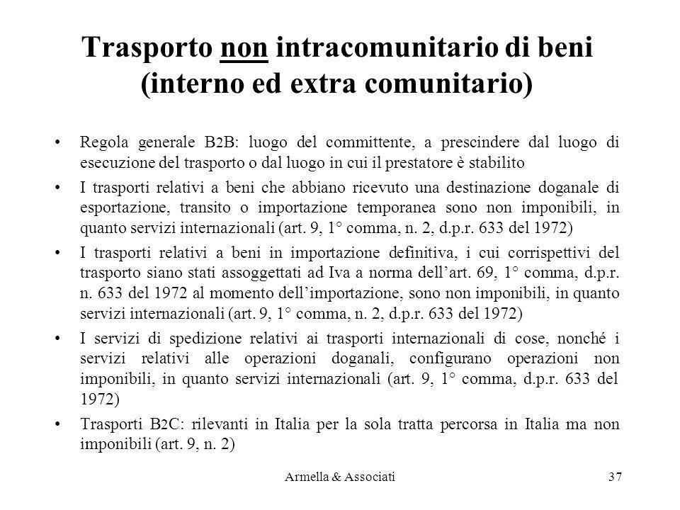 Trasporto non intracomunitario di beni (interno ed extra comunitario) Regola generale B 2 B: luogo del committente, a prescindere dal luogo di esecuzi