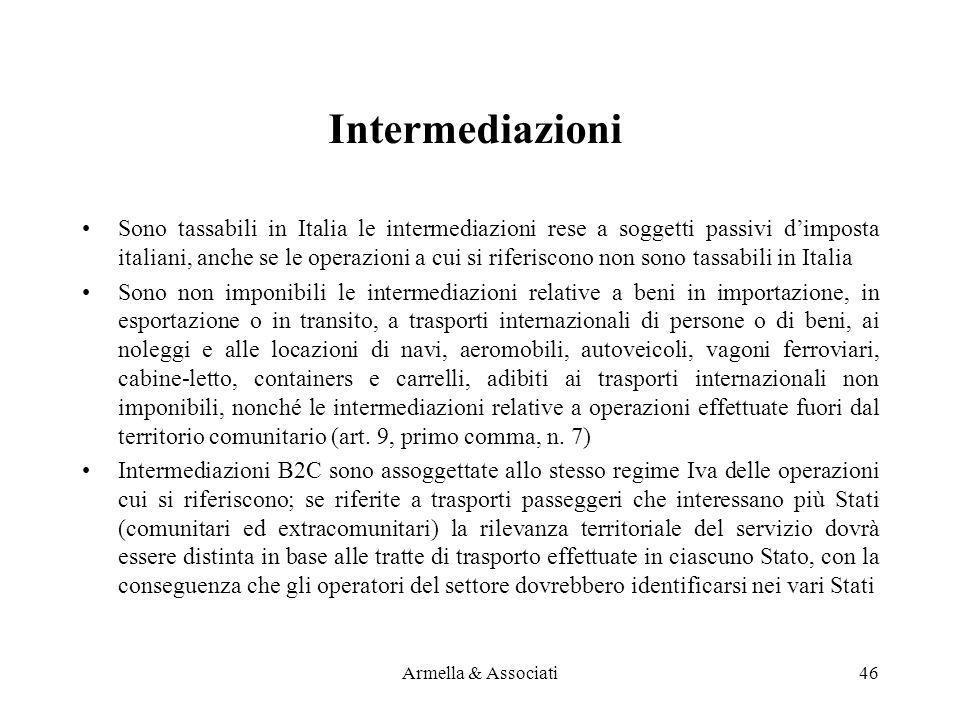Intermediazioni Sono tassabili in Italia le intermediazioni rese a soggetti passivi dimposta italiani, anche se le operazioni a cui si riferiscono non