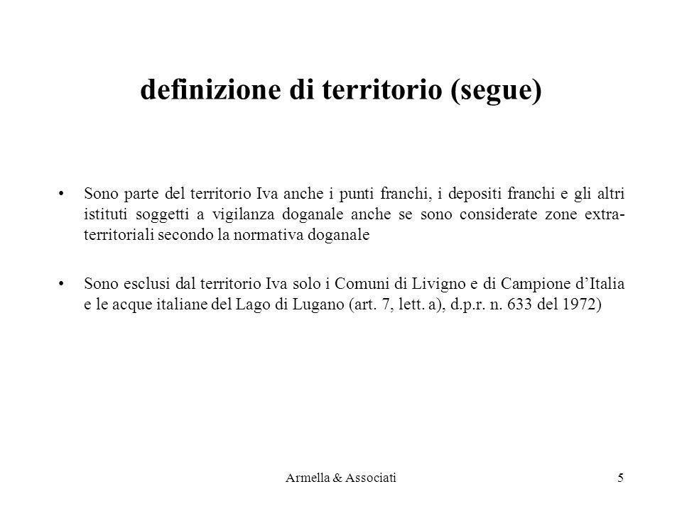 definizione di territorio (segue) Sono parte del territorio Iva anche i punti franchi, i depositi franchi e gli altri istituti soggetti a vigilanza do