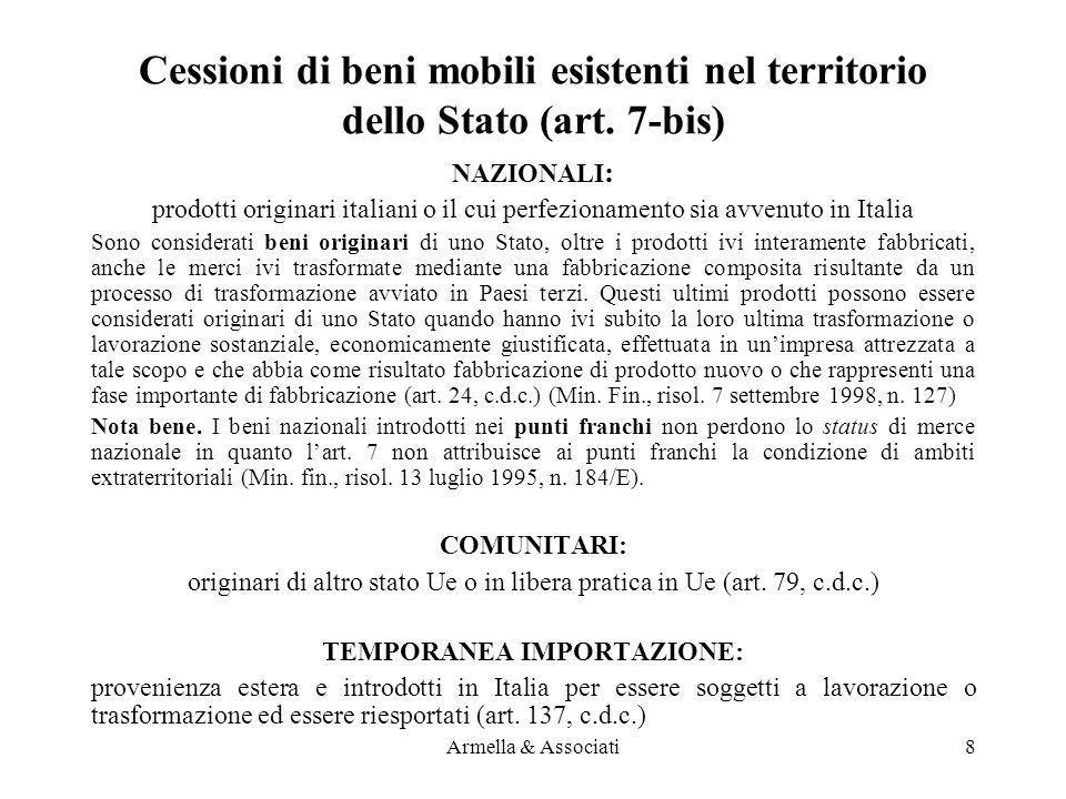Cessioni di beni mobili esistenti nel territorio dello Stato (art. 7-bis) NAZIONALI : prodotti originari italiani o il cui perfezionamento sia avvenut