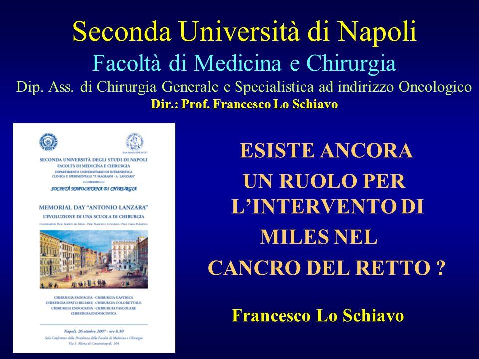 Seconda Università di Napoli Facoltà di Medicina e Chirurgia Dip. Ass. di Chirurgia Generale e Specialistica ad indirizzo Oncologico Dir.: Prof. Franc
