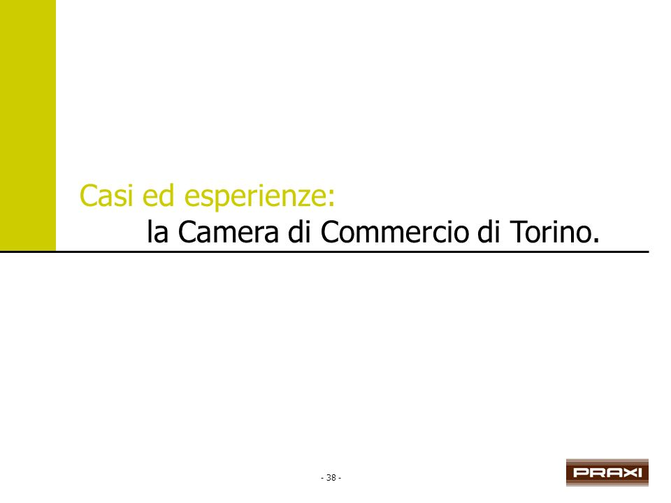 - 38 - Casi ed esperienze: la Camera di Commercio di Torino.