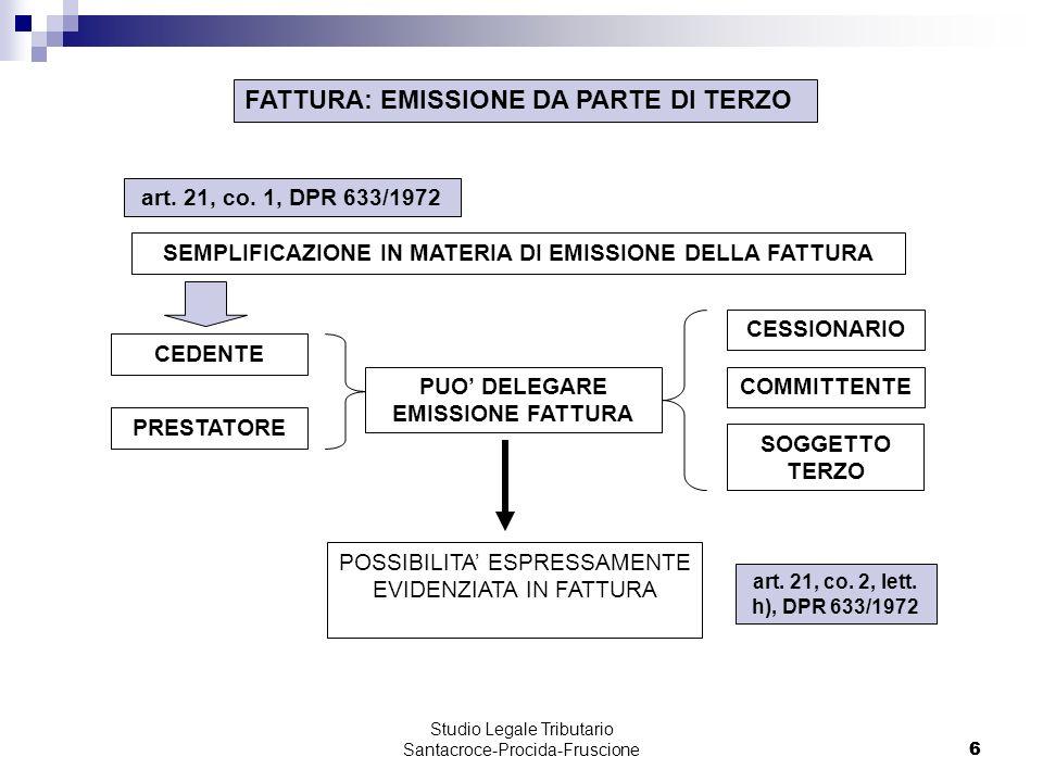 6 Studio Legale Tributario Santacroce-Procida-Fruscione 6 FATTURA: EMISSIONE DA PARTE DI TERZO art.