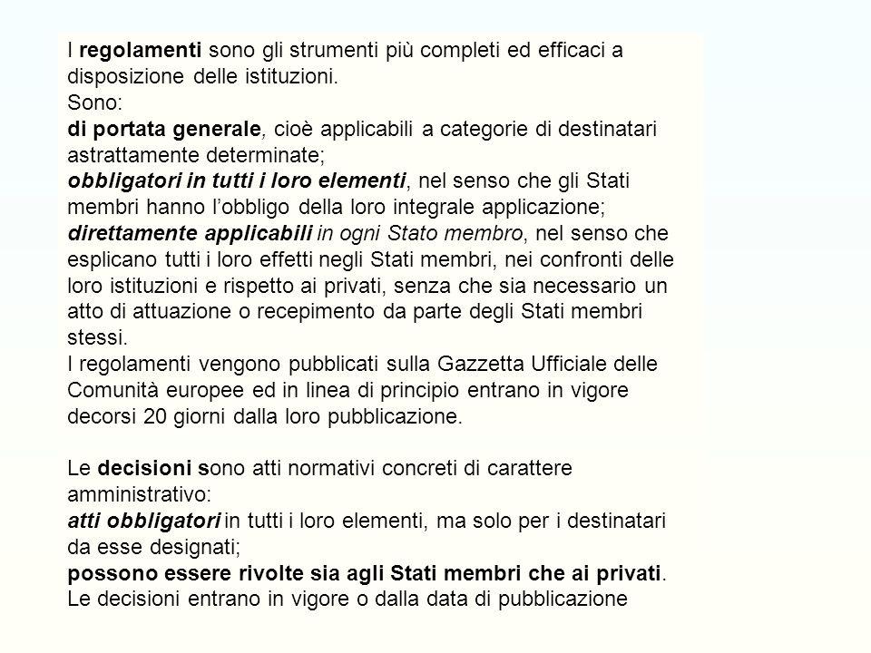 Le direttive sono: vincolanti solo negli obiettivi; si tratta di strumenti ad azione indiretta; indicano il risultato da raggiungere, richiedono un co