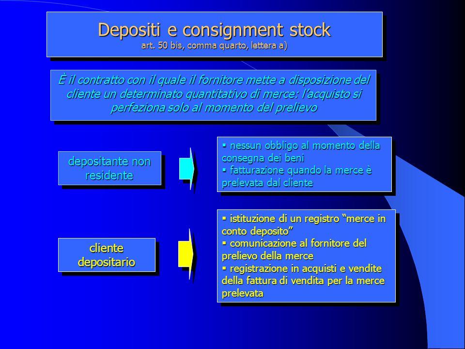 Depositi e consignment stock art. 50 bis, comma quarto, lettera a) depositante non residente clientedepositarioclientedepositario nessun obbligo al mo