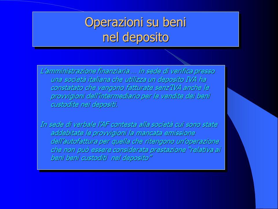 Operazioni su beni nel deposito Lamministrazione finanziaria … in sede di verifica presso una società italiana che utilizza un deposito IVA ha constat