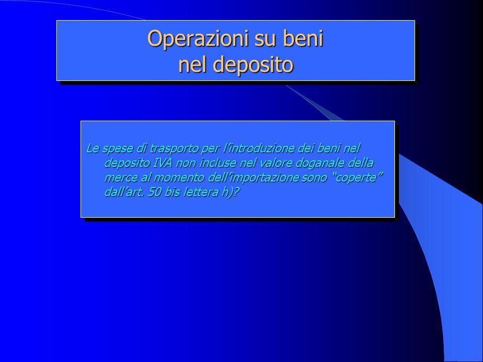 Operazioni su beni nel deposito Le spese di trasporto per lintroduzione dei beni nel deposito IVA non incluse nel valore doganale della merce al momen