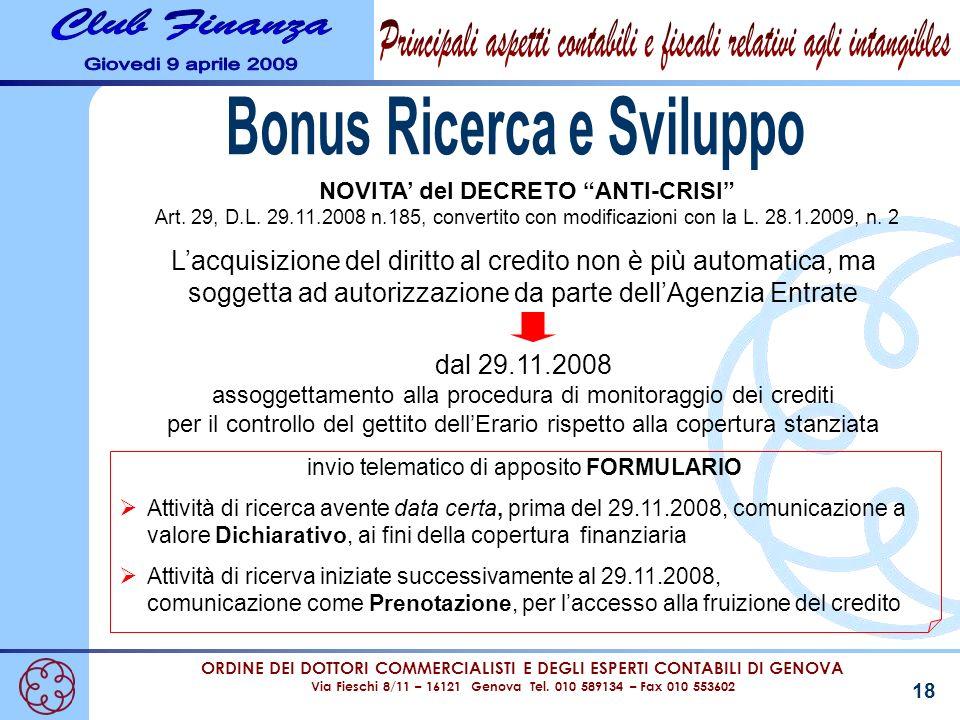 ORDINE DEI DOTTORI COMMERCIALISTI E DEGLI ESPERTI CONTABILI DI GENOVA Via Fieschi 8/11 – 16121 Genova Tel. 010 589134 – Fax 010 553602 18 NOVITA del D