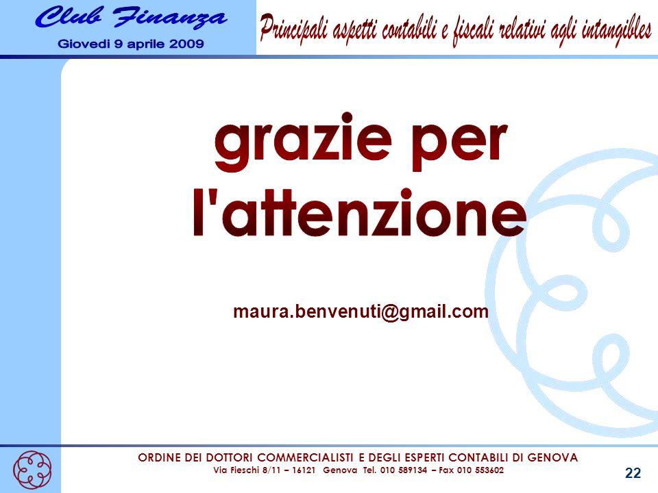 ORDINE DEI DOTTORI COMMERCIALISTI E DEGLI ESPERTI CONTABILI DI GENOVA Via Fieschi 8/11 – 16121 Genova Tel. 010 589134 – Fax 010 553602 22 maura.benven