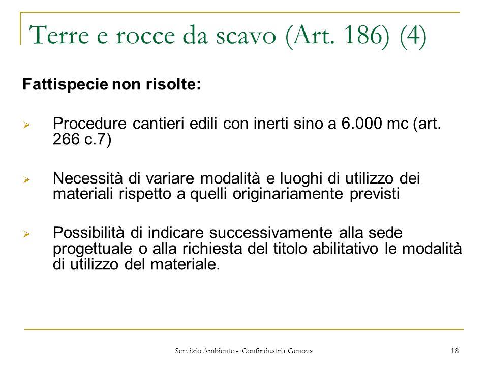 Servizio Ambiente - Confindustria Genova 18 Terre e rocce da scavo (Art. 186) (4) Fattispecie non risolte: Procedure cantieri edili con inerti sino a