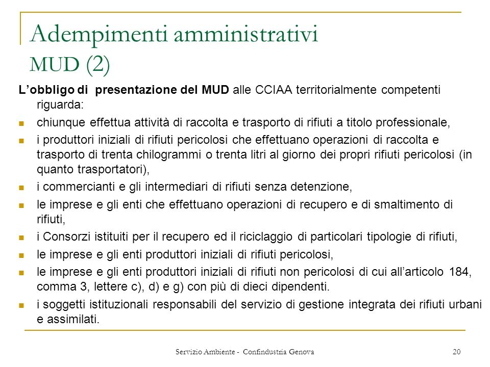 Servizio Ambiente - Confindustria Genova 20 Adempimenti amministrativi MUD (2) Lobbligo di presentazione del MUD alle CCIAA territorialmente competent
