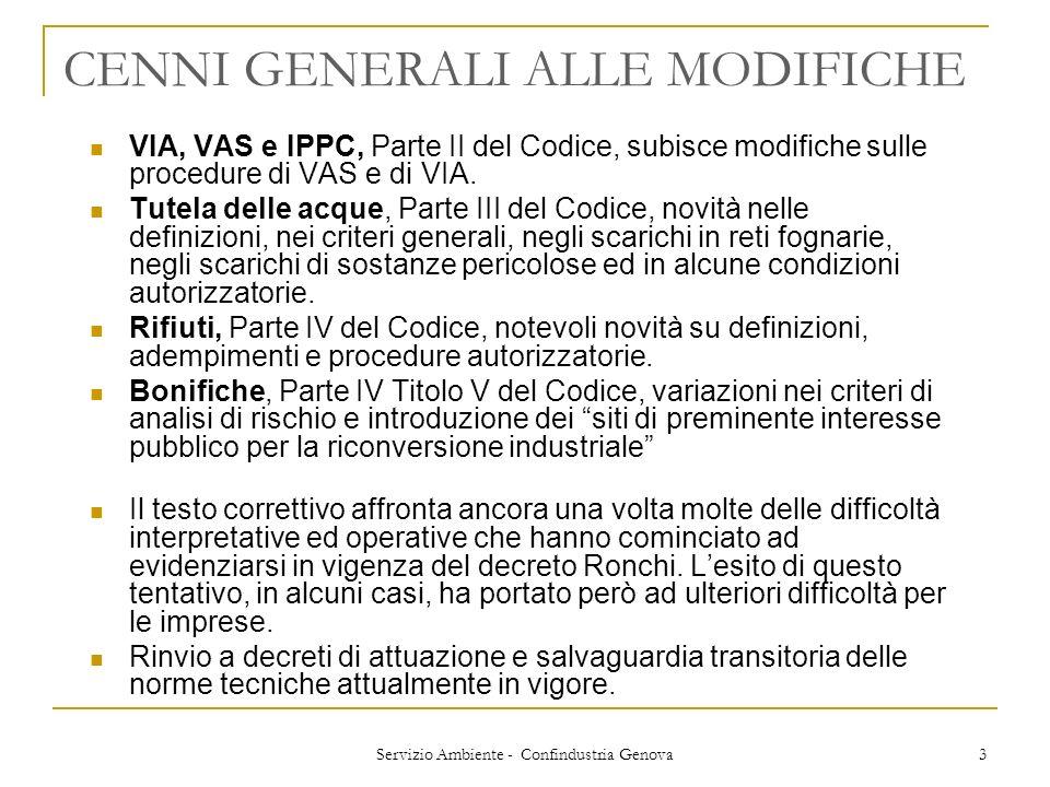 Servizio Ambiente - Confindustria Genova 3 CENNI GENERALI ALLE MODIFICHE VIA, VAS e IPPC, Parte II del Codice, subisce modifiche sulle procedure di VA