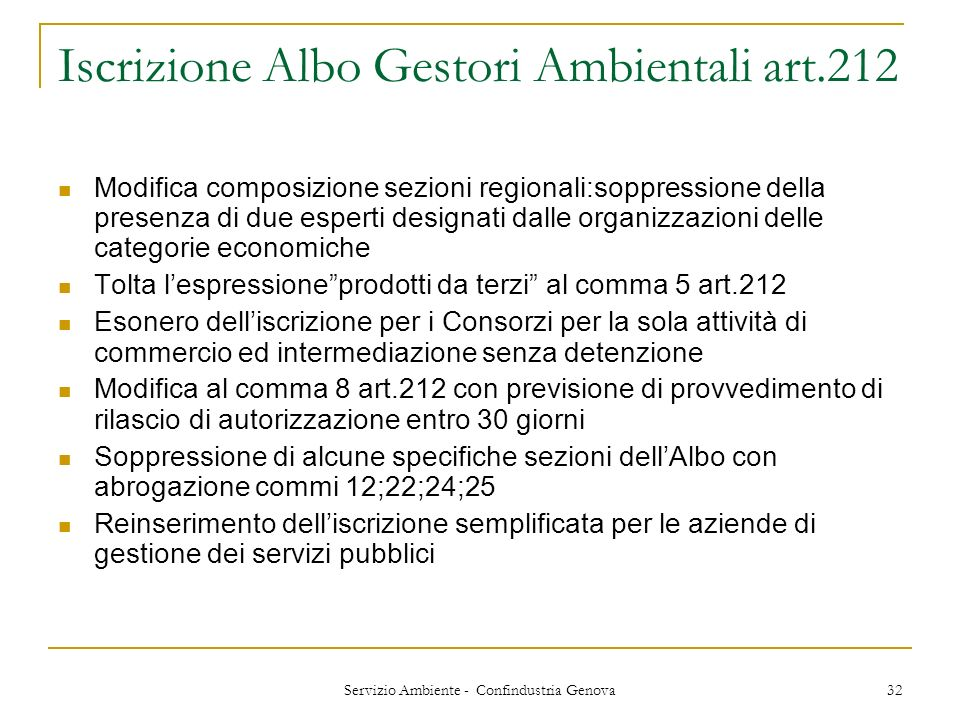 Servizio Ambiente - Confindustria Genova 32 Iscrizione Albo Gestori Ambientali art.212 Modifica composizione sezioni regionali:soppressione della pres