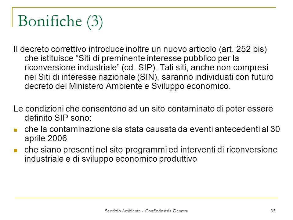 Servizio Ambiente - Confindustria Genova 35 Bonifiche (3) Il decreto correttivo introduce inoltre un nuovo articolo (art. 252 bis) che istituisce Siti