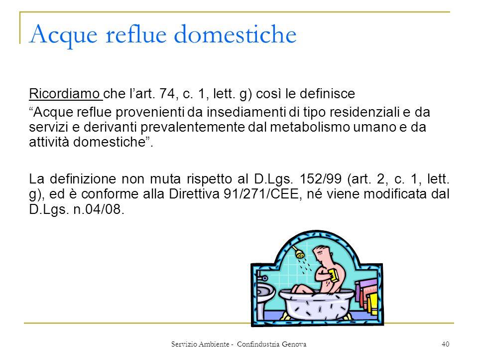 Servizio Ambiente - Confindustria Genova 40 Acque reflue domestiche Ricordiamo che lart. 74, c. 1, lett. g) così le definisce Acque reflue provenienti