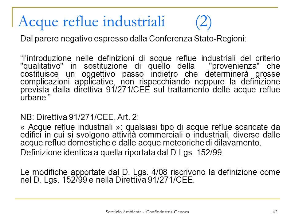 Servizio Ambiente - Confindustria Genova 42 Acque reflue industriali (2) Dal parere negativo espresso dalla Conferenza Stato-Regioni: lintroduzione ne