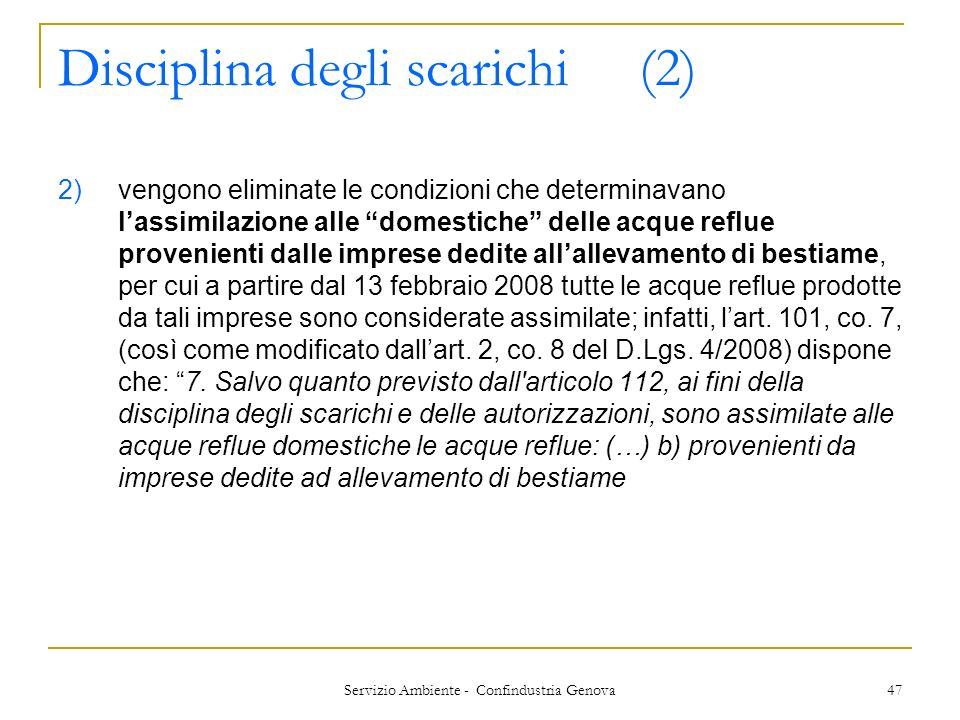 Servizio Ambiente - Confindustria Genova 47 Disciplina degli scarichi (2) 2)vengono eliminate le condizioni che determinavano lassimilazione alle dome