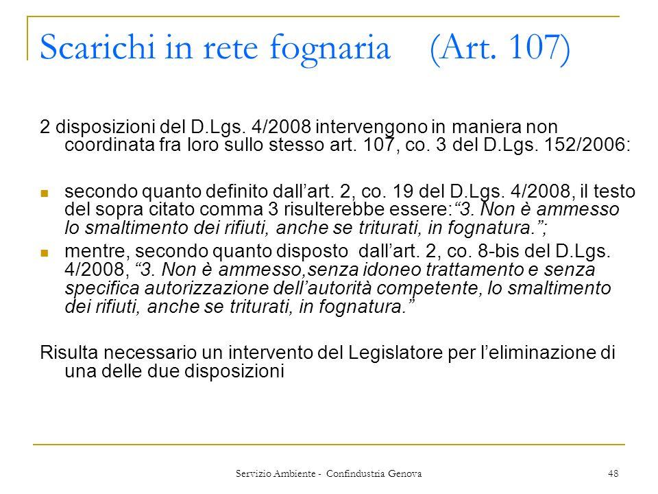 Servizio Ambiente - Confindustria Genova 48 Scarichi in rete fognaria (Art. 107) 2 disposizioni del D.Lgs. 4/2008 intervengono in maniera non coordina