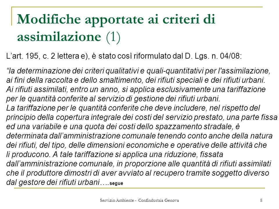 Servizio Ambiente - Confindustria Genova 8 Modifiche apportate ai criteri di assimilazione (1) Lart. 195, c. 2 lettera e), è stato così riformulato da