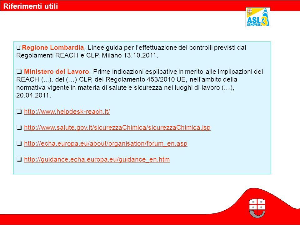 Regione Lombardia, Linee guida per leffettuazione dei controlli previsti dai Regolamenti REACH e CLP, Milano 13.10.2011. Ministero del Lavoro, Prime i
