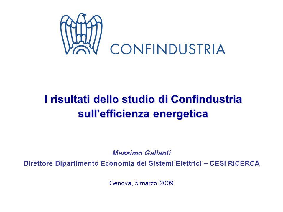 I risultati dello studio di Confindustria sullefficienza energetica Massimo Gallanti Direttore Dipartimento Economia dei Sistemi Elettrici – CESI RICE