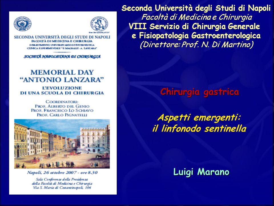 Aspetti emergenti: il linfonodo sentinella Seconda Università degli Studi di Napoli Facoltà di Medicina e Chirurgia VIII Servizio di Chirurgia General